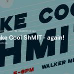 Make Cool ShMIT – again! Monday 5/9 5-8pm